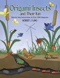 Lang, Robert J.: Origami Insects and Their Kin: Step-By-Step Instructions in over 1500 Diagrams