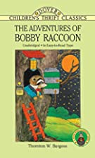 The Adventures of Bobby Raccoon by Thornton…