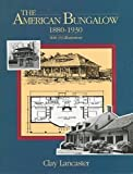 Lancaster, Clay: The American Bungalow: 1880-1930