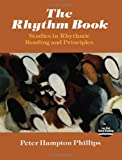 Phillips, Peter: The Rhythm Book: Studies in Rhythmic Reading and Principles (Dover Books on Music)