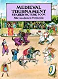 Petruccio, Steven James: Medieval Tournament Sticker Picture Book: With 25 Reusable Peel-and-Apply Stickers (Sticker Picture Books)