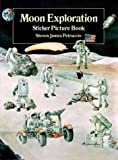 Petruccio, Steven James: Moon Exploration Sticker Picture Book: With 18 Reusable Peel-and-Apply Stickers (Sticker Picture Books)