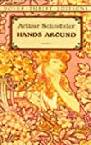 Schnitzler, Arthur: Hands Around: A Cycle of Ten Dialogues