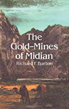 The Gold-Mines of Midian by Richard F.…