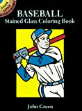 Green, John: Baseball Stained Glass Coloring Book