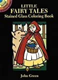 Green, John: Little Fairy Tales Stained Glass Coloring Book (Dover Stained Glass Coloring Book)