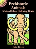 Green, John: Prehistoric Animals Stained Glass Coloring Book (Dover Little Activity Books)
