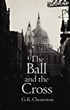 The Ball and the Cross by G. K. Chesterton