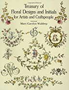 Treasury of Floral Designs and Initials for…