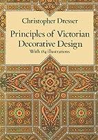 Principles of Victorian Decorative Design by…