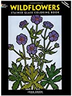 Wildflowers Stained Glass Coloring Book by…