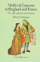Medieval Costume in England and France: The…