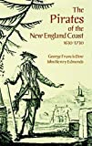 Dow, George Francis: The Pirates of the New England Coast, 1630-1730