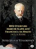 Tchaikovsky, Peter Ilyitch: 1812 Overture, Marche Slave and Francesca da Rimini in Full Score