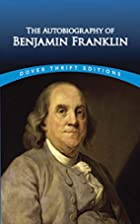 The Autobiography of Benjamin Franklin…
