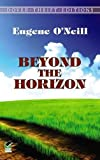 O'Neill, Eugene: Beyond The Horizon