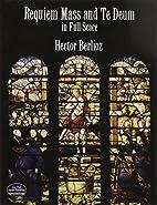 Requiem Mass and Te Deum in Full Score by…