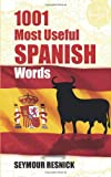 Resnick, Seymour: 1001 Most Useful Spanish Words