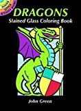 Green, John: Dragons Stained Glass Coloring Book