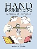 Watson, Aldren: Hand Bookbinding: A Manual of Instruction