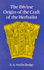 Divine Origin of the Herbalist by Sir E. A.…