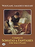 Mozart, Wolfgang Amadeus: Complete Sonatas and Fantasies for Solo Piano