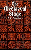Chambers, Edmund K: The Mediaeval Stage