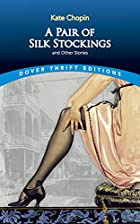 A Pair of Silk Stockings (Dover Thrift…