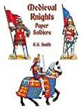 Smith, A. G.: Medieval Knights Paper Soldiers