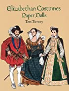 Elizabethan Costumes : Paper Dolls by Tom…