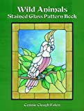 Eaton, Connie Clough: Wild Animals Stained Glass Pattern Book