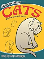 How to Draw Cats by Barbara Soloff Levy