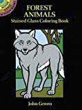 Green, John: Forest Animals Stained Glass Coloring Book (Dover Stained Glass Coloring Book)