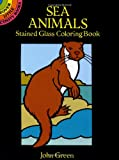 John Green: Sea Animals Stained Glass Coloring Book (Dover Stained Glass Coloring Book)