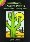 Green, John: Southwest Desert Plants Stained Glass Coloring Book