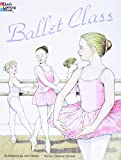 Green, John: Ballet Class Coloring Book (Dover Fashion Coloring Book)
