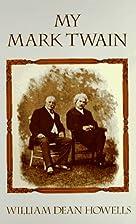 My Mark Twain by William Dean Howells