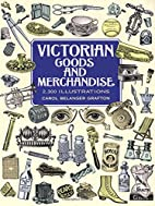 Victorian Goods and Merchandise: 2,300…