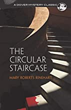 The Circular Staircase by Mary Roberts…