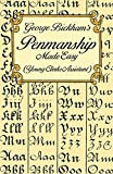 Bickham, George: George Bickham&#39;s Penmanship Made Easy: Or the Young Clerk&#39;s Assistant