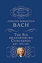 The Six Brandenburg Concertos [score] by…