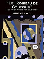 Le Tombeau de Couperin and Other Works for…