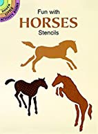 Fun with Horses Stencils (Dover Stencils) by…