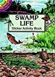 Steven James Petruccio: Swamp Life Sticker Activity Book (Dover Little Activity Books)