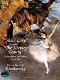 """Tchaikovsky, Peter Ilyitch: Swan Lake and """"The Sleeping Beauty"""": Suites from the Ballets in Full Score (Dover Music Scores)"""