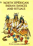 Copeland, Peter F.: North American Indian Dances and Rituals
