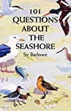Barlowe, Sy: 101 Questions About the Seashore