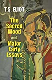 Eliot, T. S.: The Sacred Wood and Major Early Essays