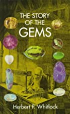 The Story of the Gems by Herbert P. Whitlock