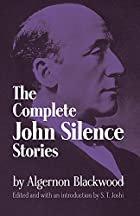 The Complete John Silence Stories by…